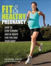 Fit & Healthy Pregnancy: How to Stay Strong and in Shape for You and