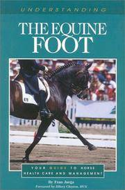 Understanding the Equine Foot: Your Guide to Horse Health Care and Management