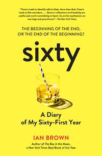 image of Sixty: A Diary: My Year of Aging Semi-Gracefully