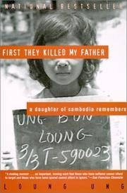 First They Killed My Father: A Daughter of Cambodia Remembers by Loung Ung (2001, Paperback): A...