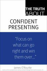 The Truth About Confident Presenting (Truth About)