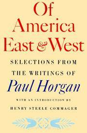 image of Of America East and West: Selections from the Writings of Paul Horgan