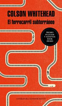 El ferrocarril subterráneo / The Underground Railroad (Spanish Edition)
