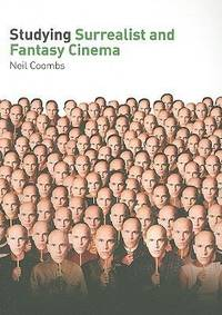 Studying Surrealist and Fantasy Cinema: (Student Edition)