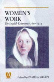 WOMEN'S WORK - THE ENGLISH EXPERIENCE 1650-1914