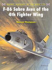 F-86 Sabre Aces of the 4th Fighter Wing (Aircraft of the Aces)