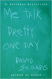 Me Talk Pretty One Day by David Sedaris - Paperback - June 2001 - from The Book Store and Biblio.com