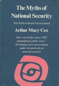 The Myths of National Security: The Peril of Secret Government