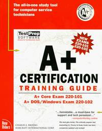 A+ Certification Training Guide (The Training Guide Series)