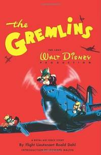 The Gremlins: The Lost Walt Disney Production : A Royal Air Force Story by Roald Dahl - Hardcover - 2006 - from Shiny Owl Books and Biblio.com