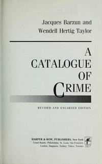 A CATALOGUE OF CRIME: BEING A READER'S GUIDE TO THE LITERATURE OF MYSTERY, DETECTION, AND RELATED GENRES - REVISED & ENLARGED