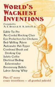 Absolutely Mad Inventions Compiled from the Records of the United States Patent Office