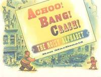 image of Achoo! Bang! Crash!: The Noisy Alphabet