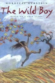 The Wild Boy by Mordicai Gerstein; Illustrator-Mordicai Gerstein - Paperback - 2002-09-25 - from Ergodebooks and Biblio.com