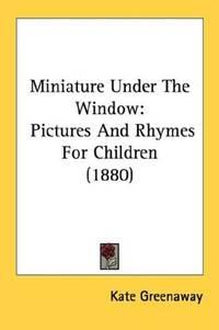 Miniature Under the Window