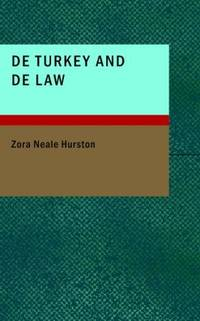 De Turkey and De Law: A Comedy in Three Acts by Zora Neale Hurston - Paperback - 2007-12-06 - from Books Express and Biblio.com