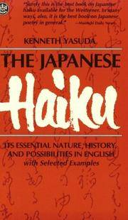 Japanese Haiku: Its Essential Nature, History, and Possibilities in English, with Selected Examples.