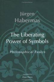 The Liberating Power of Symbols: Philosophical Essays (Studies in Contemporary German Social Thought)
