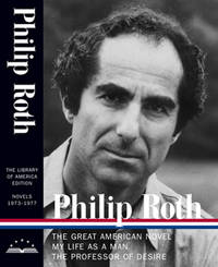 Philip Roth: Novels 1973-1977 - The Great American Novel, My Life as a Man, The Professor of Desire