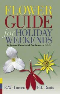 Flower Guide for Holiday Weekends in Eastern Canada and Northeastern U.S.A.