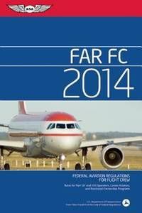 FAR/FC 2014: Federal Aviation Regulations for Flight Crew (FAR/AIM series)