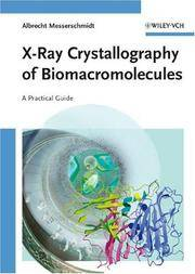 X-Ray Crystallography of Biomacromolecules: A Practical Guide