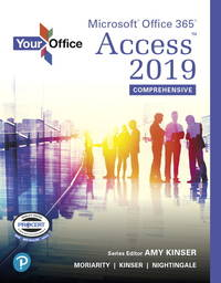 Your Office: Microsoft Office 365, Access 2019 Comprehensive