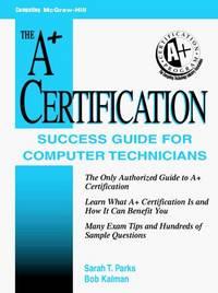 A+ Certification Success Guide : For Computer Technicians