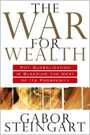 The War for Wealth: The True Story of Globalization and Why the Flat World is Broken