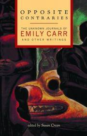 Opposite Contraries: The Unknown Journals of Emily Carr and Other Writings by  Emily. Edited by Susan Crean Carr - 1st. - 2003 - from Maya Jones Books and Biblio.com