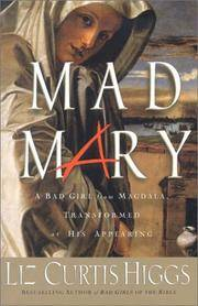 Mad Mary: A Bad Girl from Magdala, Transformed at His Appearing