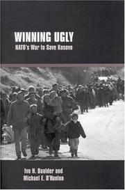 Winning Ugly: NATO's War to Save Kosovo
