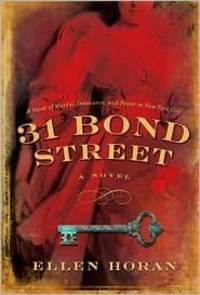 31 Bond Street: A Novel of Murder, Innocence, and Power in New York City