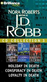 J. D. Robb CD Collection 3: Holiday in Death, Conspiracy in Death, Loyalty in Death (In Death...