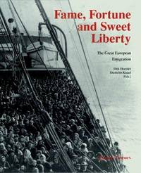 Fame, fortune, and sweet liberty: The great European emigration