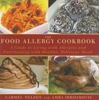 The Food Allergy Cookbook: A Guide to Living with Allergies and Entertaining with Healthy,...