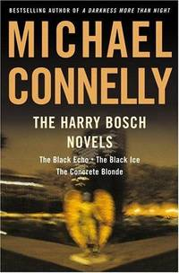 The Harry Bosch Novels: The Black Echo, The Black Ice, The Concrete Blonde - Used Books