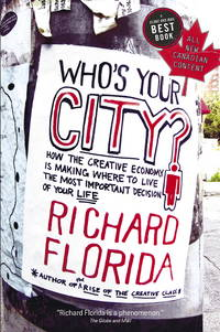 image of Who's Your City?:  How the Creative Economy is Making Where to Live the Most Important Decision of Your Life