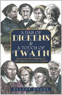 A Dab of Dickens & A Touch of Twain: Literary Lives from Shakespeare's Old England to...