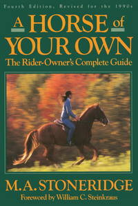 image of A Horse of Your Own: A Rider-Owner's Complete Guide