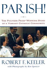 Parish!:  The Pulitzer-Prize-Winning Story of a Vibrant Catholic Community