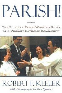 Parish!:  The Pulitzer-Prize-Winning Story of a Vibrant Catholic Community
