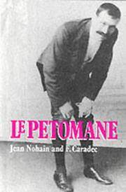 Le Petomane, 1857-1945 a Tribute to the Unique Stage Act Which Shook the Moulin Rouge and the World