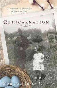 REINCARNATION: One Womans Exploration Of Her Past Lives