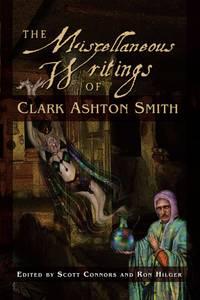 Miscellaneous Writings Of Clark Ashton Smith