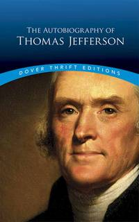 image of The Autobiography of Thomas Jefferson (Dover Thrift Editions)