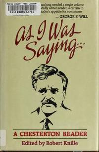 As I Was Saying: A Chesterton Reader