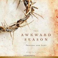 The Awkward Season: Prayers for Lent by Pamela C. Hawkins - Paperback - Illustrated - 2009-11-01 - from Academic Book Solutions Inc. (SKU: ABS-1173-1136)