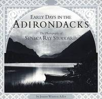 Early Days in the Adirondacks: The Photographs of Seneca Ray Stoddard