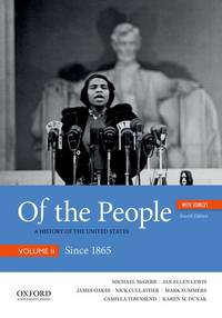 image of Of the People: A History of the United States, Volume II: Since 1865, with Sources